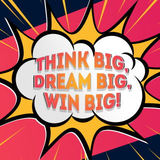 Dream BIG Win BIG